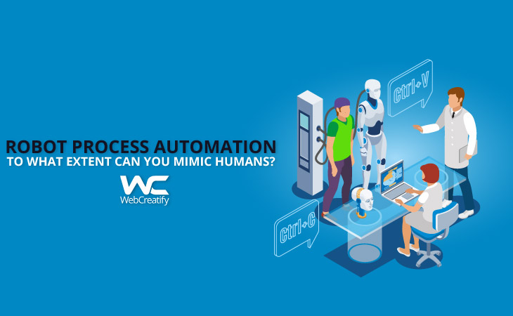 Robot Process Automation - WebCreatify