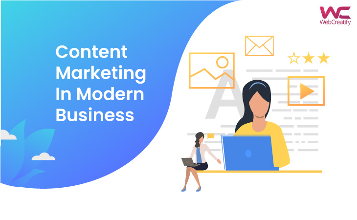 What is Content Marketing? Content Marketing in Modern Business - WebCreatify