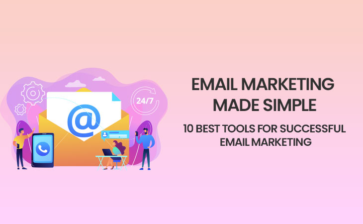 E-Mail Marketing Made Simple: 10 Best Tools for Business - WebCreatify