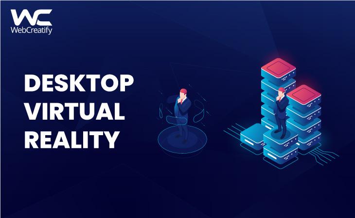 Desktop Virtual Reality - WebCreatify