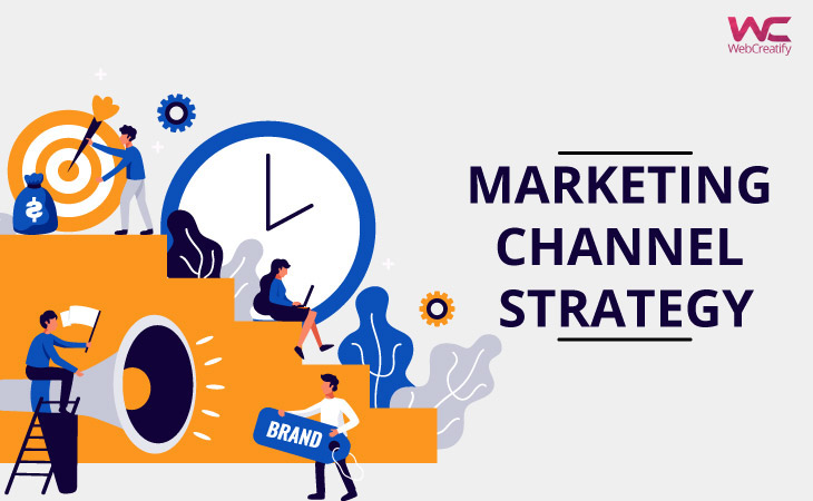 Marketing Channel Strategy - WebCreatify