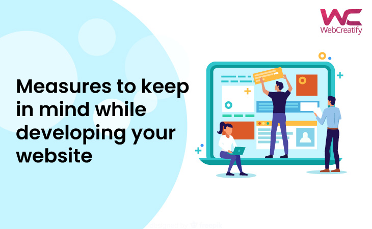 Measures to Keep in Mind while developing your website - WebCreatify