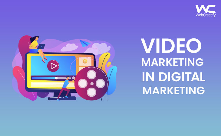 Video Marketing in Digital Marketing - WebCreatify