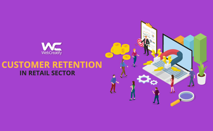 Customer Retention in Retail Sector - WebCreatify