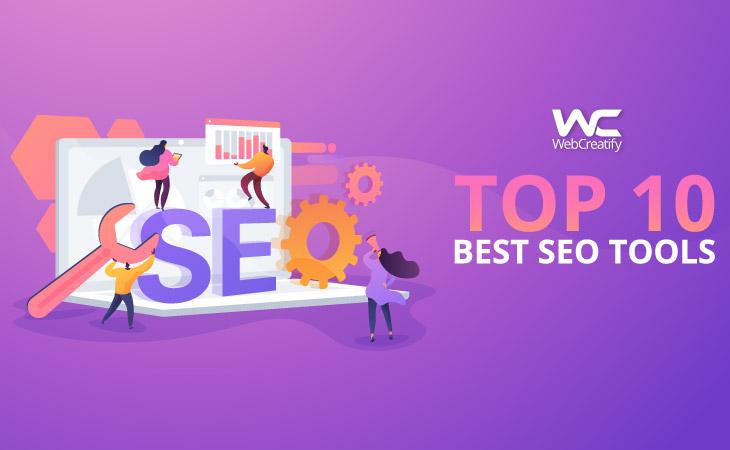 Top 10 Best SEO Tools - WebCreatify