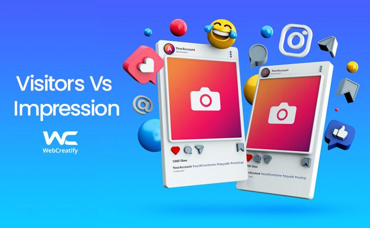 Visitors Vs Impressions - WebCreatify