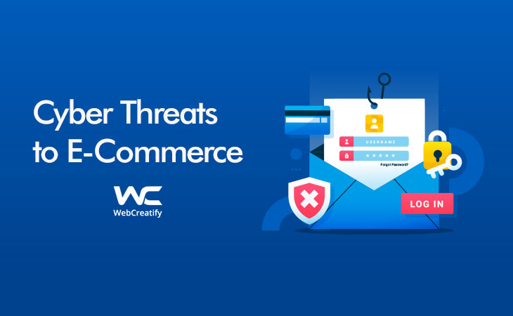 Cyber Threats To E-Commerce - WebCreatify