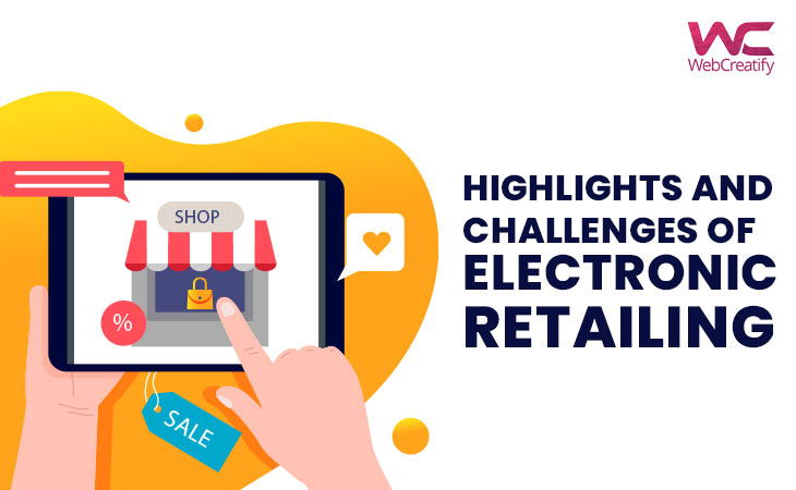 Highlights and Challenges of Electronic Retailing - WebCreatify