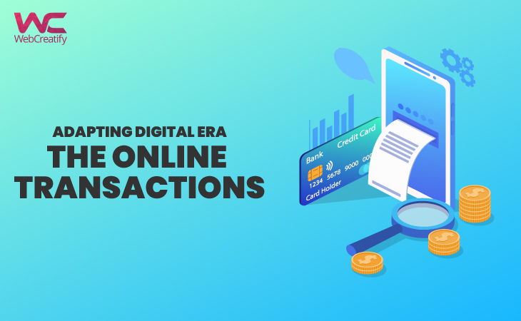 Adapting Digital Era-The Online Transaction - WebCreatify