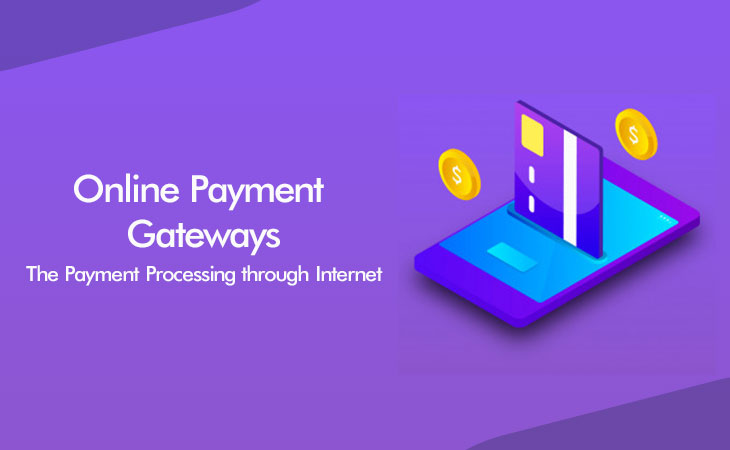 Online Payment Gateways: The Payment Processing through Internet - WebCreatify