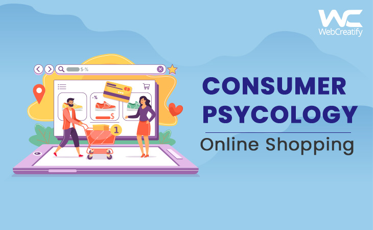How Consumer Psychology has Changed While Shopping Online Due to COVID-19 - WebCreatify