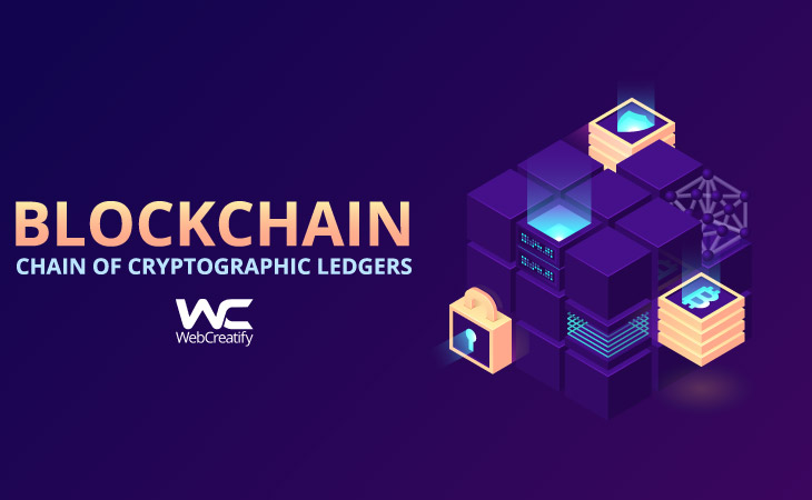 Blockchain: Chain of Cryptographic ledgers - WebCreatify
