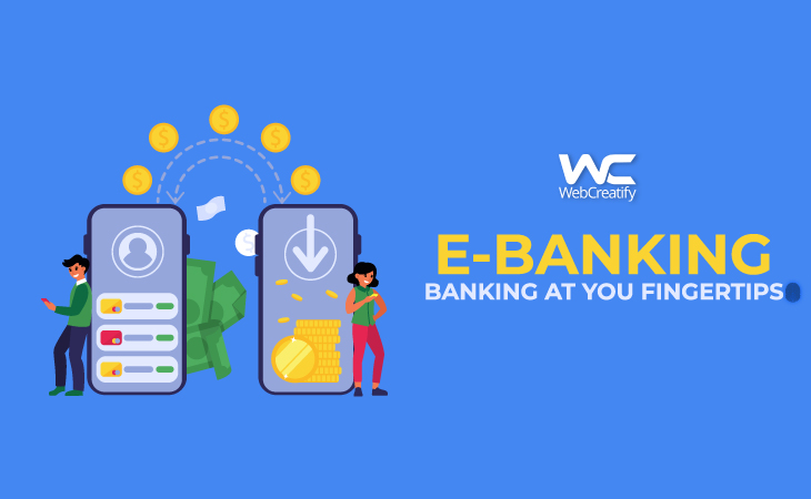 E-Banking: Banking at Your Fingertips                                   - WebCreatify