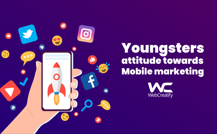 Youngsters Attitude Towards Mobile Marketing. - WebCreatify