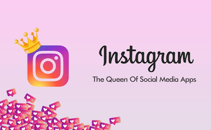 Instagram – The Queen Of Social Media Apps  - WebCreatify
