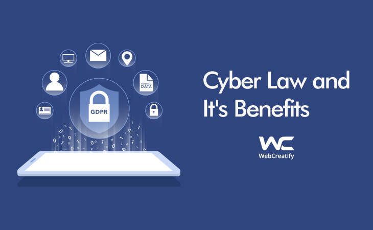 Cyber Law and It's Benefits - WebCreatify