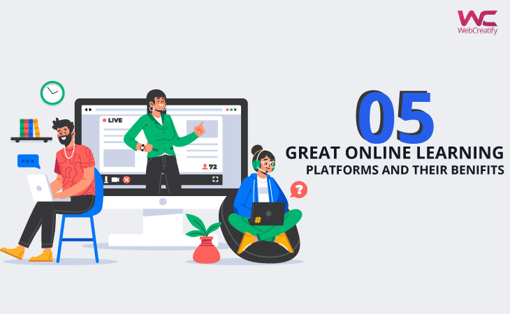 5 Great Online Learning Platforms and Their Benefits  - WebCreatify