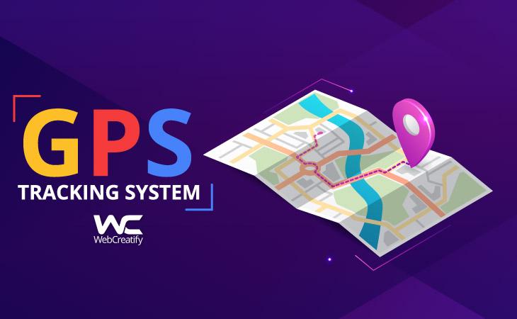 GPS Tracking System - WebCreatify