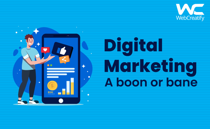 Digital Marketing: A Boon or Bane - WebCreatify